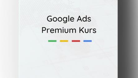 Google Ads Kurs – Google Werbung einfach erklärt